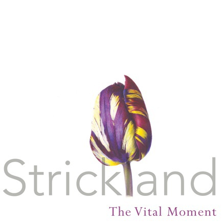 Fiona Strickland: The Vital Moment