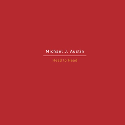 Michael J Austin : Head to Head