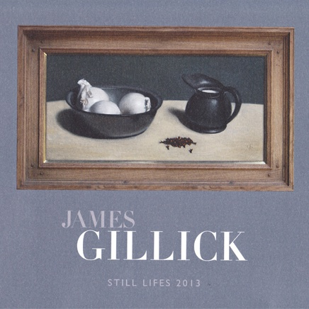 James Gillick : Still Lifes 2013