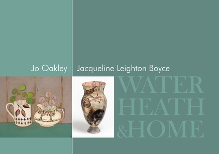 Jo Oakley & Jacqueline Leighton Boyce: Water, Heath, & Home
