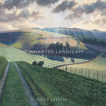 James Lynch : The Inhabited Landscape